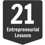 21 Entrepreneurial Lessons